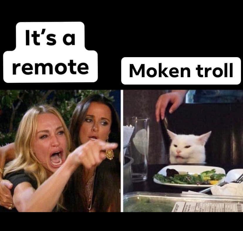 remote vs moken toll angry cat meme
