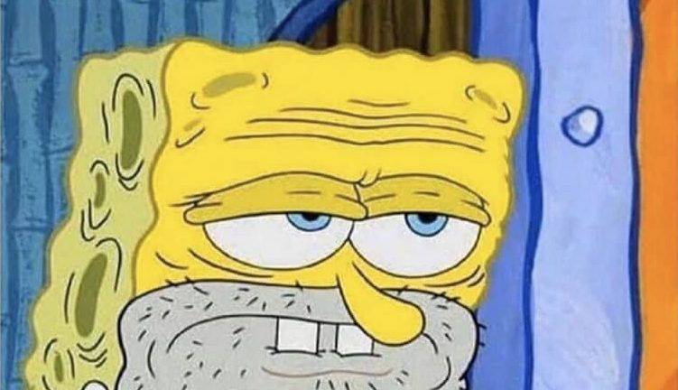 coming to work knowing people on unemployment are making more than you spongebob meme