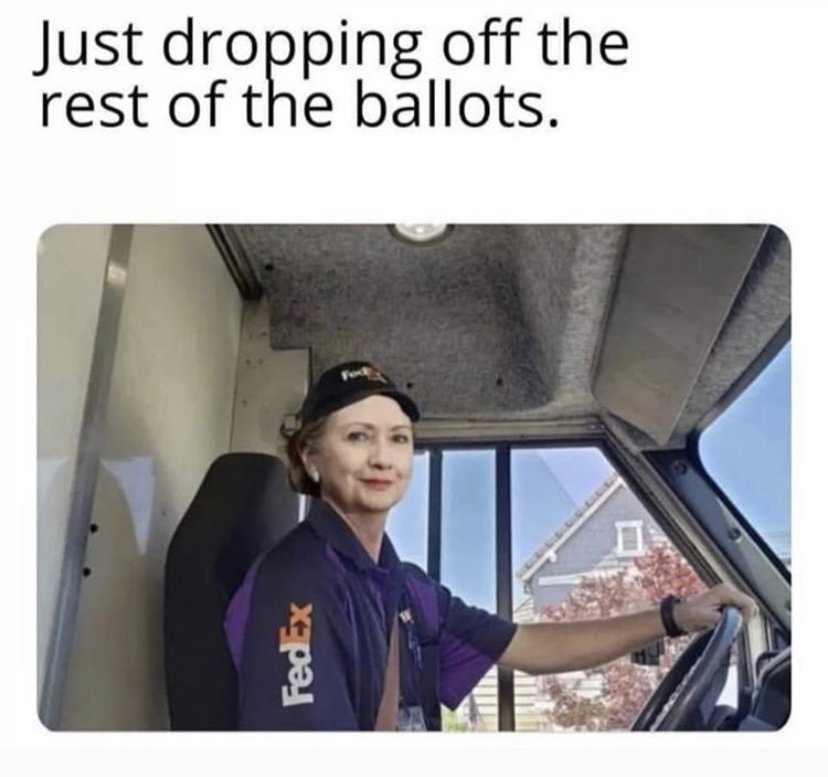 Just dropping off the rest of the ballots Hillary Clinton meme