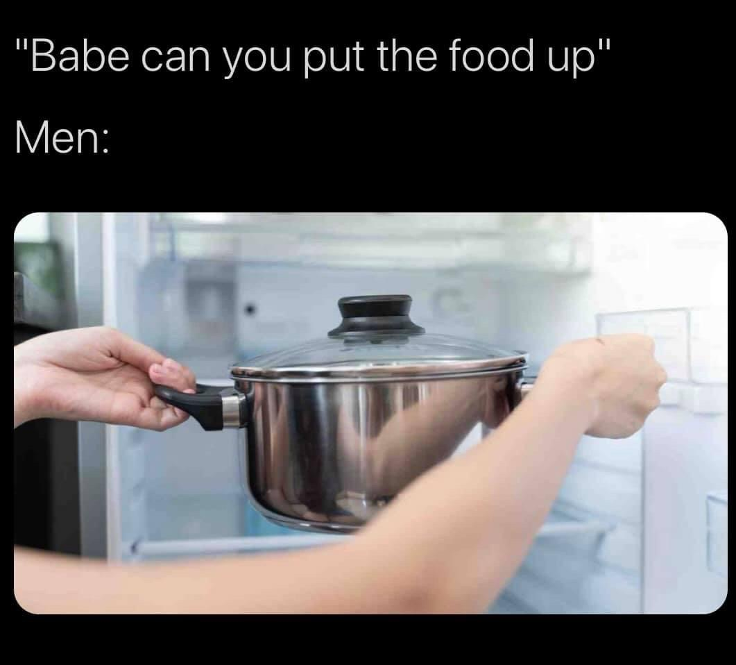 Babe can you put the food up meme