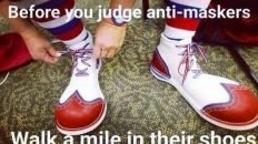 Before you judge anti-maskers walk a mile in their shoes meme