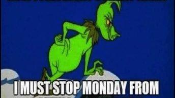 How I feel every Sunday night Grinch meme