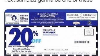 Next stimulus gonna be one these coupon meme