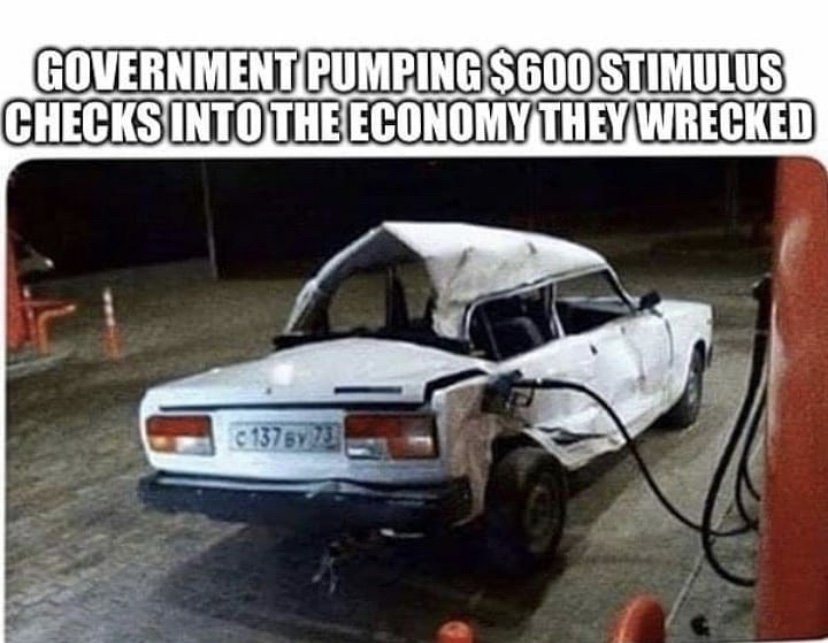Government pumping $600 stimulus checks into the economy they wrecked meme