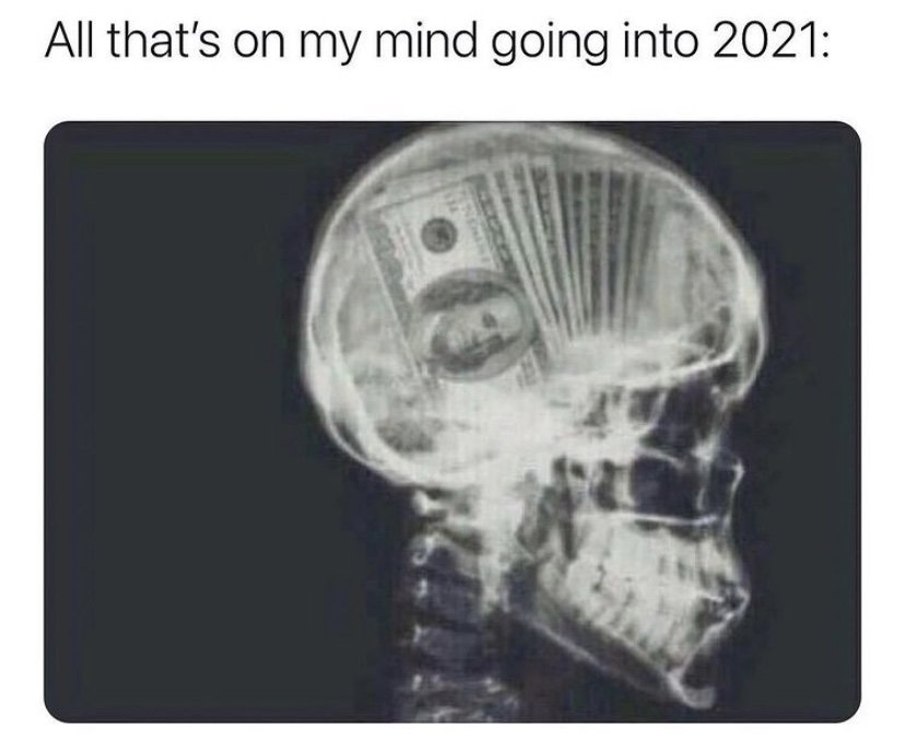 All that's on my mind going into 2021 meme