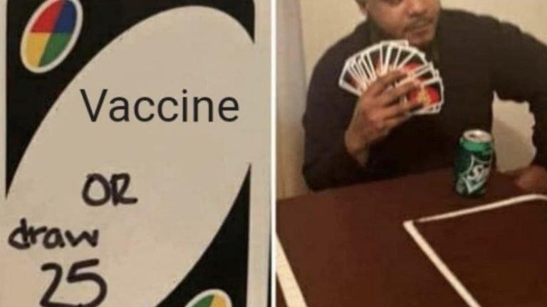 Vaccine or draw 25 Uno meme
