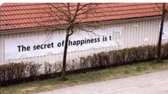 The secret of happiness is meme
